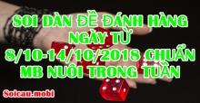 Soi dàn đề đánh hàng ngày từ 8/10-14/10/2018 chuẩn Mb hôm nay nuôi trong tuần